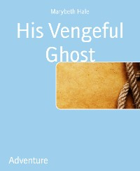 Cover His Vengeful Ghost