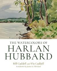 Cover The Watercolors of Harlan Hubbard