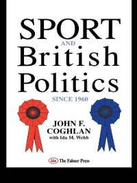 Cover Sport And British Politics Since 1960