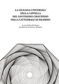 Cover Giuliana universale della Cappella del Santissimo Crocifisso nella Cattedrale di Palermo