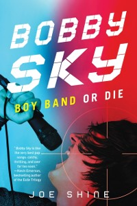 Cover Bobby Sky: Boy Band or Die