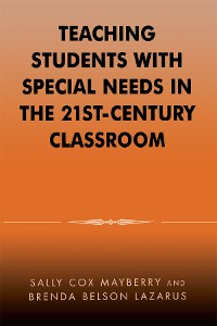 Cover Teaching Students with Special Needs in the 21st Century Classroom
