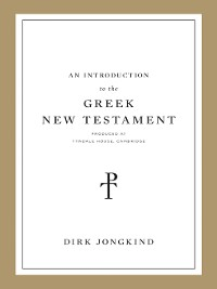 Cover An Introduction to the Greek New Testament, Produced at Tyndale House, Cambridge