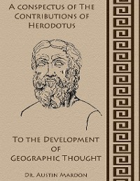 Cover A Conspectus of the Contribution of Herodotus to the Development of Geographic Thought