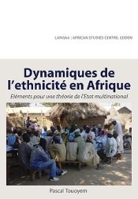Cover Dynamiques de l ethnicite en Afrique