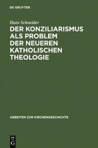 Cover Der Konziliarismus als Problem der neueren katholischen Theologie