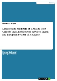 Cover Diseases and Medicine in 17th and 18th Century India. Interactions between Indian and European System of Medicine