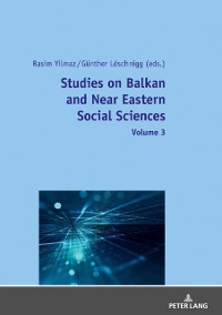 Cover Studies on Balkan and Near Eastern Social Sciences - Volume 3