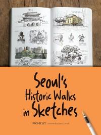 Cover Seoul's Historic Walks in Sketches