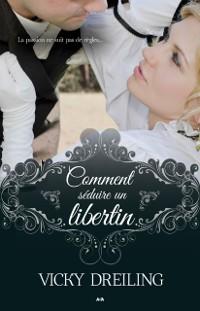 Cover Comment seduire un libertin