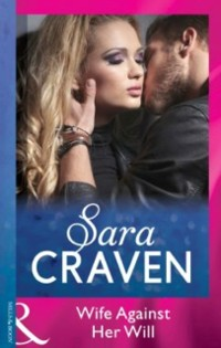 Cover Wife Against Her Will (Mills & Boon Modern)