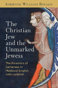 Cover The Christian Jew and the Unmarked Jewess