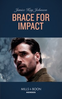 Cover Brace For Impact (Mills & Boon Heroes)