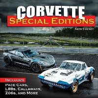 Cover Corvette Special Editions: Includes Pace Cars, L88s, Callaways, Z06s and More