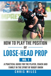 Cover How to Play the Position of Loose-Head Prop (No. 1)