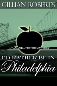 Cover I'd Rather Be in Philadelphia (An Amanda Pepper Mystery, #3)