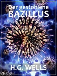 Cover Der gestohlene Bazillus