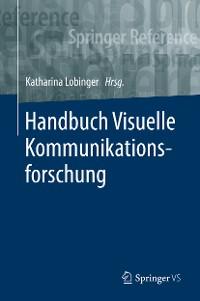 Cover Handbuch Visuelle Kommunikationsforschung