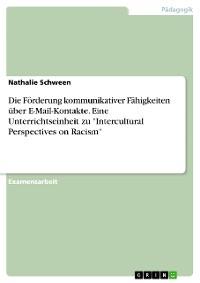 """Cover Die Förderung kommunikativer Fähigkeiten über E-Mail-Kontakte. Eine Unterrichtseinheit zu """"Intercultural Perspectives on Racism"""""""