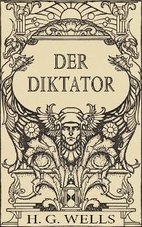 Cover Der Diktator oder Mr. Parham wird allmächtig (Roman)
