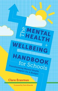 Cover The Mental Health and Wellbeing Handbook for Schools