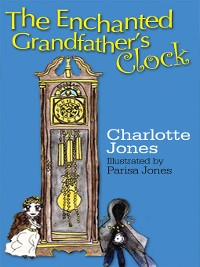 Cover The Enchanted Grandfather's Clock