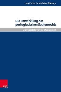Cover Die Entwicklung des portugiesischen Sachenrechts