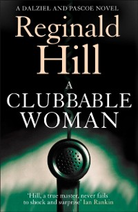 Cover Clubbable Woman (Dalziel & Pascoe, Book 1)