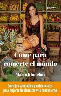 Cover Come para comerte el mundo