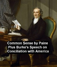 Cover Common Sense, Plus Burke's Speech on Conciliation with America