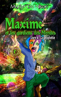 Cover Maxime et les gardiens des Mondes, livre 4