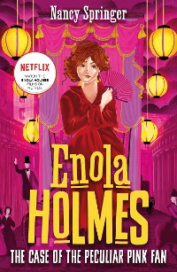 Cover Enola Holmes 4: The Case of the Peculiar Pink Fan