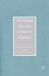 Cover The Elusive Quest for Growth in Argentina
