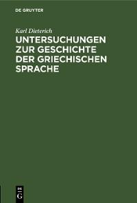Cover Untersuchungen zur Geschichte der griechischen Sprache