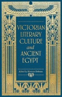 Cover Victorian literary culture and ancient Egypt