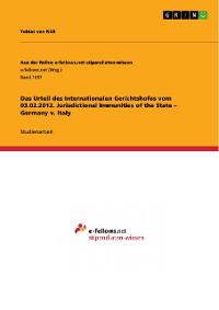 Cover Das Urteil des Internationalen Gerichtshofes vom 03.02.2012. Jurisdictional Immunities of the State – Germany v. Italy