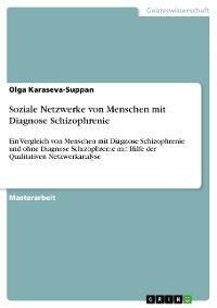Cover Soziale Netzwerke von Menschen mit Diagnose Schizophrenie