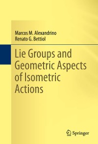 Cover Lie Groups and Geometric Aspects of Isometric Actions