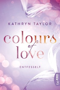Cover Colours of Love - Entfesselt