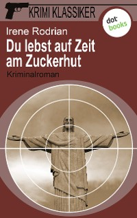 Cover Krimi-Klassiker - Band 8: Du lebst auf Zeit am Zuckerhut