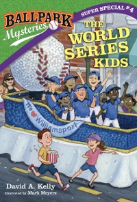 Cover Ballpark Mysteries Super Special #4: The World Series Kids