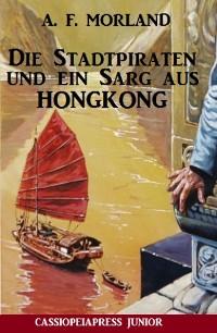 Cover Die Stadtpiraten und ein Sarg aus Hongkong
