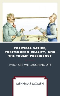 Cover Political Satire, Postmodern Reality, and the Trump Presidency
