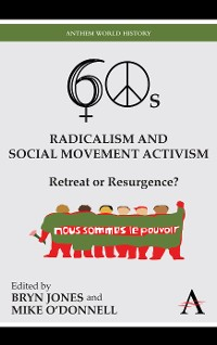 Cover Sixties Radicalism and Social Movement Activism
