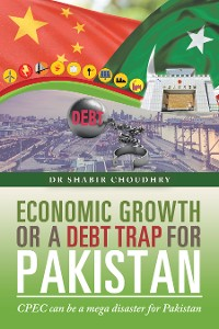 Cover Economic Growth or a Debt Trap for Pakistan