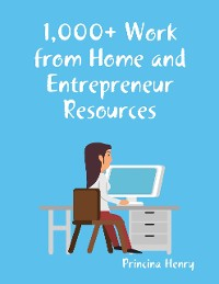 Cover 1,000+ Work from Home and Entrepreneur Resources