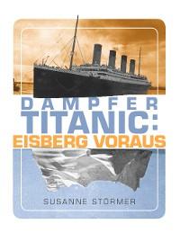 Cover Dampfer Titanic: Eisberg voraus