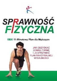 Cover SprawnoÅÄ Fizyczna 5BX 11 Minutowy Plan dla MÄżczyzn