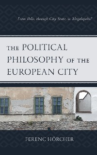 Cover The Political Philosophy of the European City