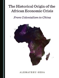 Cover The Historical Origin of the African Economic Crisis